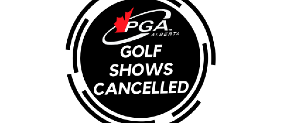 PGA of Alberta Golf Shows Cancelled